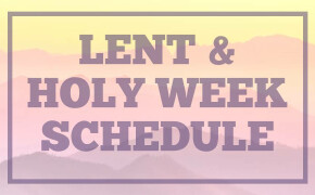 Lent & Holy Week Schedule 2020
