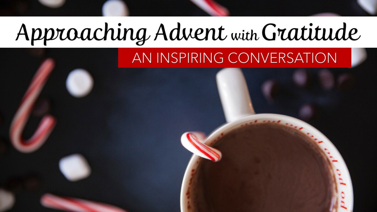 GA Cafe - Approaching Advent with Gratitude -Zoom