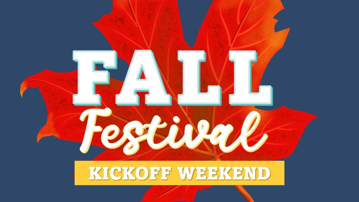 Fall Festival Kick-off Weekend